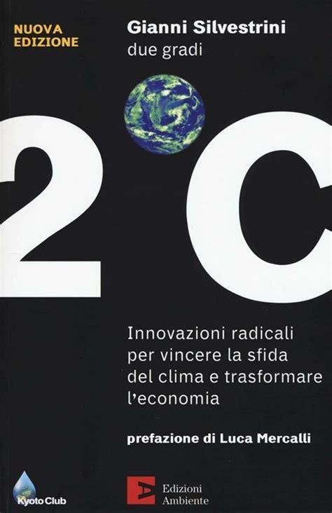 Due Gradi Innovazioni Radicali Per Vincere La Sfida Del Clima E ...