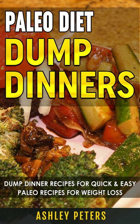 Dump Dinners 101 Fast Healthy And Easy Dump Dinner Recipes For Everyone