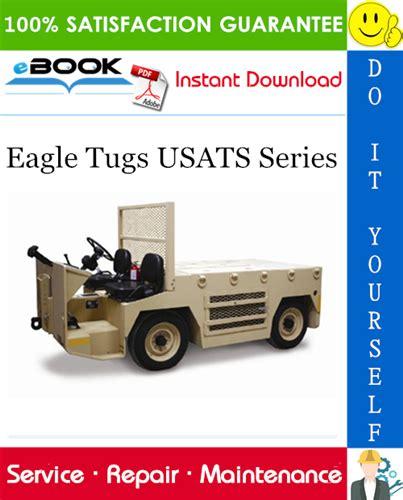 Eagle Tugs Usats Series Service Repair Workshop Manual Parts ...