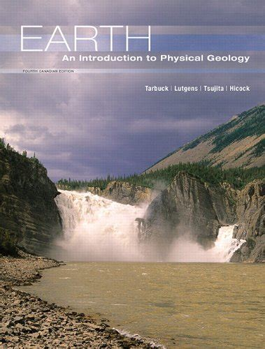 Earth An Introduction To Physical Geology Fourth Canadian Edition 4th Edition