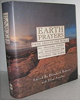 Earth Prayers 365 Prayers Poems And Invocations From Around The World