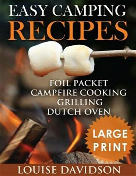 Easy Camping Recipes Foil Packet Campfire Cooking Grilling Dutch Oven English Edition