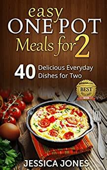 Easy One Pot Meals For 2 40 Delicious Everyday Dishes For Two Without The Cleaning Up