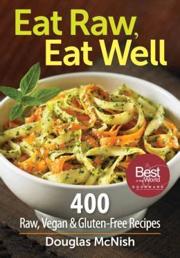 Eat Raw Eat Well 400 Raw Vegan And GlutenFree Recipes