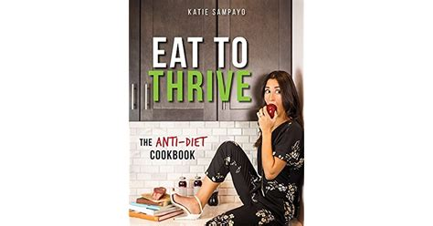 Eat To Thrive The Anti Diet Cookbook