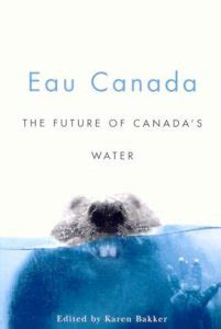Eau Canada The Future Of Canadas Water