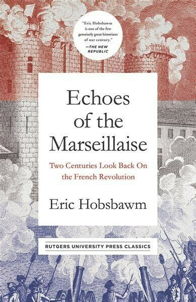 Echoes Of The Marseillaise Two Centuries Look Back On The French Revolution Mason Welch Gross Lecture Series