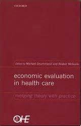 Economic Evaluation In Health Care Merging Theory With Practice