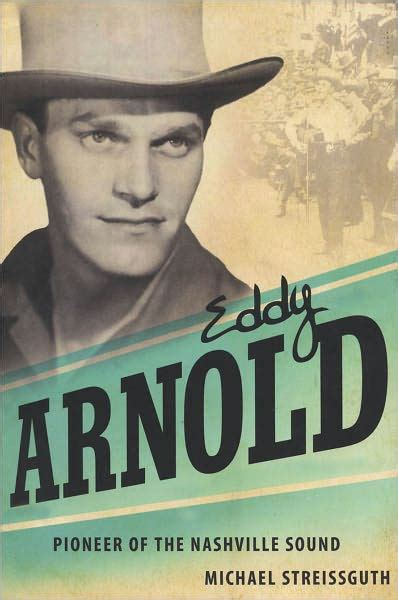 Eddy Arnold Pioneer Of The Nashville Sound