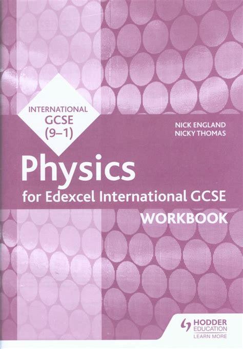 Edexcel International Gcse Physics Workbook By Nick England