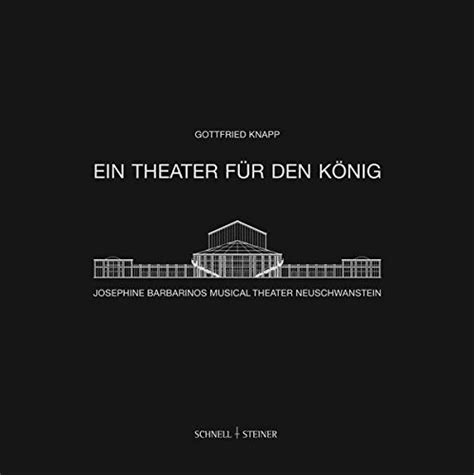 Ein Theater Fur Den Konig Josephine Barbarinos Musical Theater Neuschwanstein