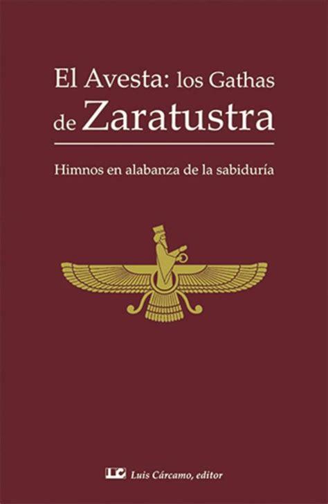 Excellent El Avesta Los Gathas De Zaratustra Himnos En Alabanza De La Wiring Digital Resources Honesemecshebarightsorg