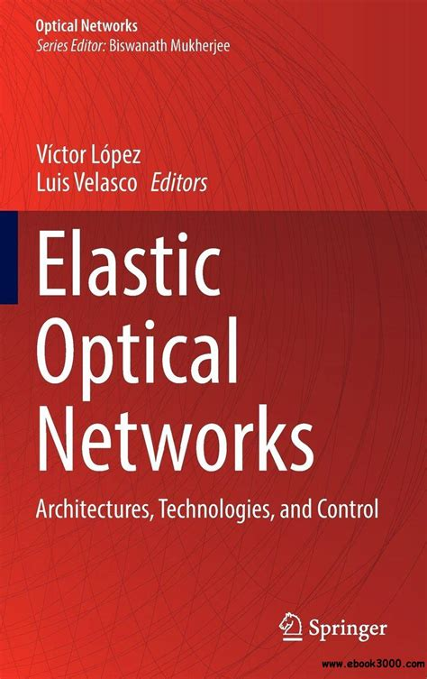 Elastic Optical Networks Architectures Technologies And Control