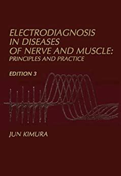 Electrodiagnosis In Diseases Of Nerve And Muscle Principles And Practice