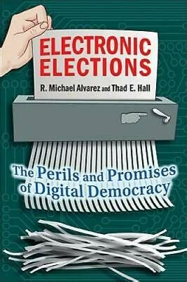 Electronic Elections The Perils And Promises Of Digital Democracy