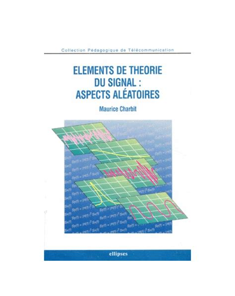 Elements De Theorie Du Signal By Bernard Picinbono pdf -