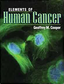 Elements Of Human Cancer The Jones And Bartlett Series In Biology