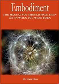 Embodiment The Manual You Should Have Been Given When You Were Born
