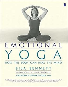 Emotional Yoga How The Body Can Heal The Mind