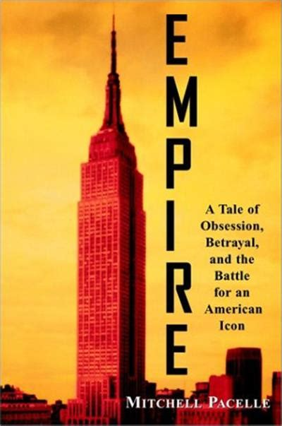 Empire A Tale Of Obsession Betrayal And The Battle For An American Icon