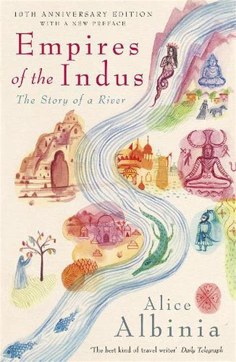 Empires Of The Indus The Story Of A River English Edition