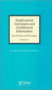 Employment Covenants And Confidential Information Law Practice And Technique