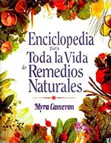 Enciclopedia De Remedios Caseros Naturales Spanish Edition