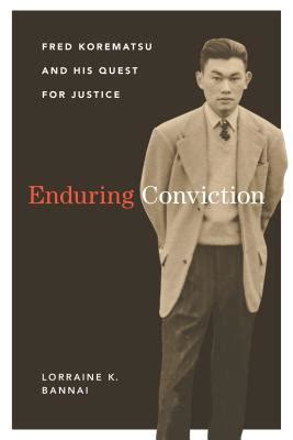 Enduring Conviction Fred Korematsu And His Quest For Justice Scott And Laurie Oki Series In Asian American Studies