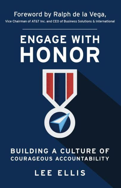 Engage With Honor Building A Culture Of Courageous Accountability