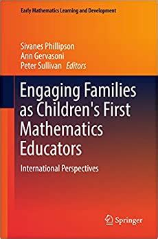 Engaging Families As Childrens First Mathematics Educators International Perspectives Early Mathematics Learning And Development