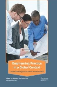 Engineering Practice In A Global Context Understanding The Technical And The Social