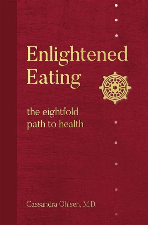 Enlightened Eating The Eightfold Path To Health