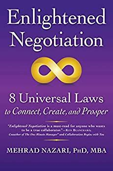 Enlightened Negotiation 8 Universal Laws To Connect Create And Prosper