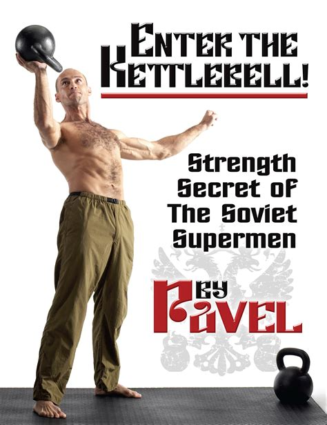 Enter The Kettlebell Strength Secret Of The Soviet Supermen