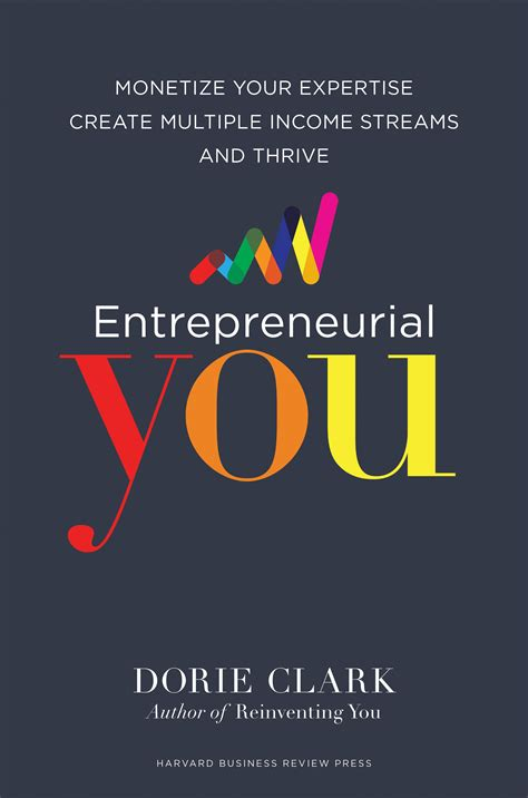 Entrepreneurial You Monetize Your Expertise Create Multiple Income Streams And Thrive