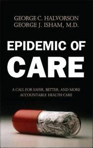 Epidemic Of Care A Call For Safer Better And More Accountable Health Care