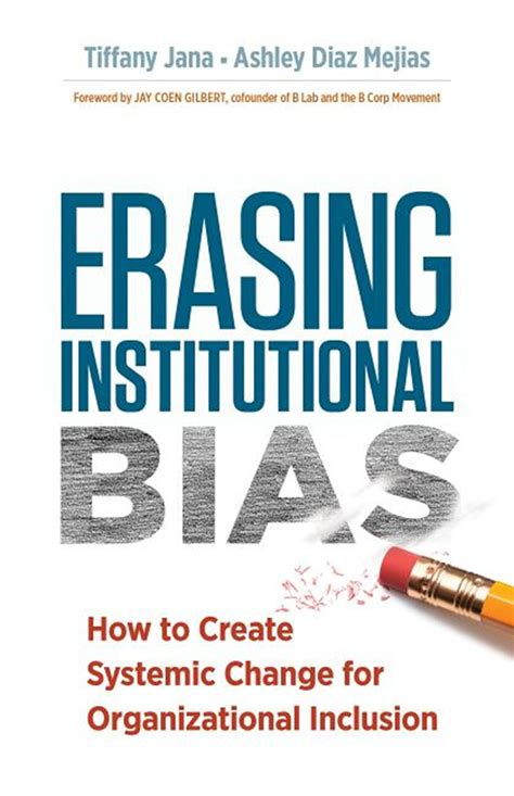 Erasing Institutional Bias How To Create Systemic Change For Organizational Inclusion