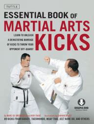 Essential Book Of Martial Arts Kicks 89 Kicks From Karate Taekwondo Muay Thai Jeet Kune Do And Others Downloadable Media Included