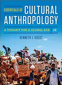 Essentials Of Cultural Anthropology A Toolkit For A Global Age Second Edition