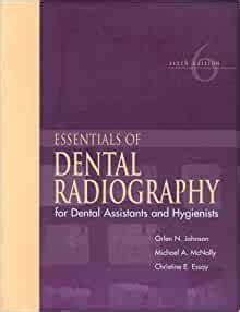 Essentials Of Dental Radiography For Dental Assistants And Hygienists 6th Edition