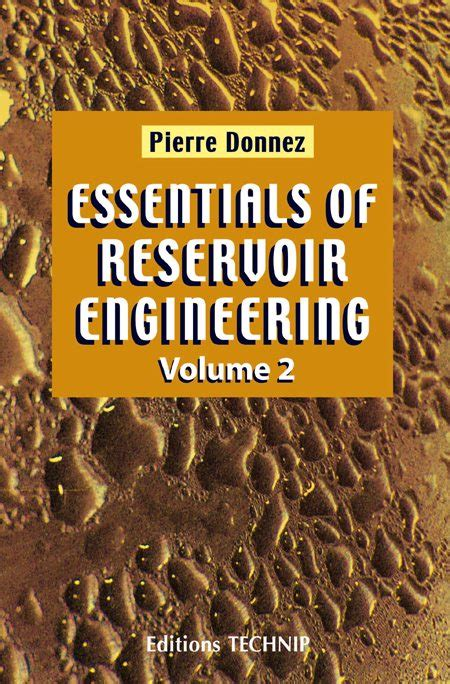 Essentials Of Reservoir Engineering Volume 2