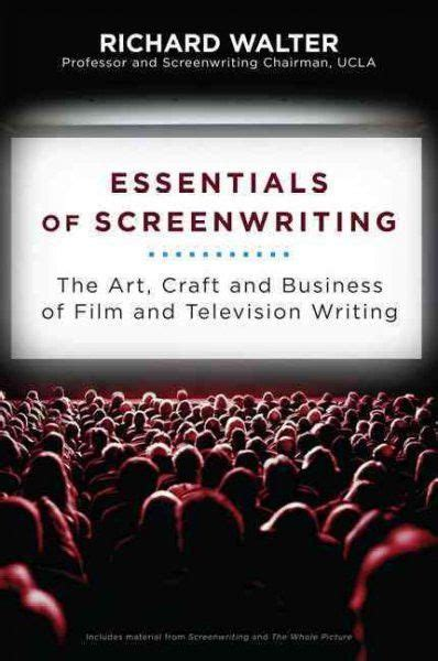 Essentials Of Screenwriting The Art Craft And Business Of Film And Television Writing English Edition