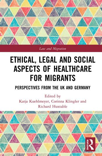 Ethical Legal And Social Aspects Of Healthcare For Migrants Perspectives From The Uk And Germany Law And Migration