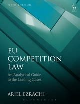 Eu Competition Law An Analytical Guide To The Leading Cases Fifth Edition