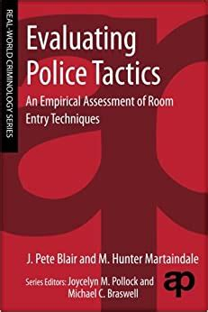 Evaluating Police Tactics An Empirical Assessment Of Room Entry Techniques English Edition