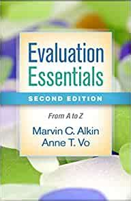 Evaluation Essentials Second Edition From A To Z