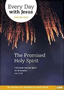 Every Day With Jesus May June 2017 The Promised Holy Spirit