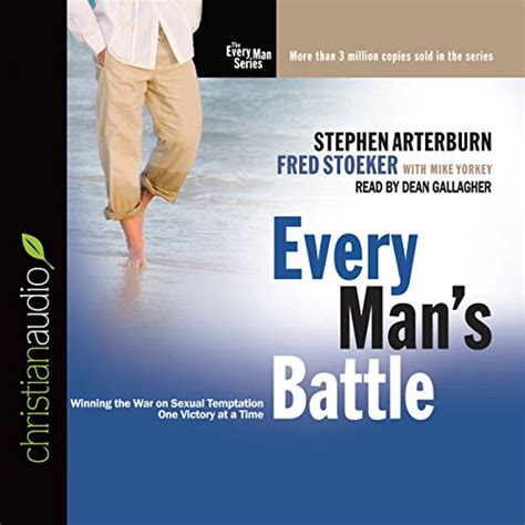 Every Mans Battle Winning The War On Sexual Temptation One Victory At A Time The Every Man Series
