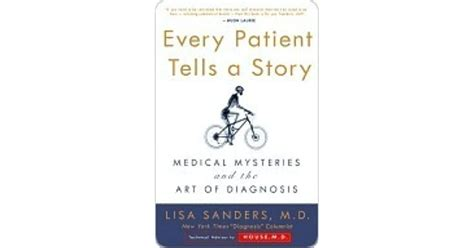 Every Patient Tells A Story Medical Mysteries And The Art Of Diagnosis