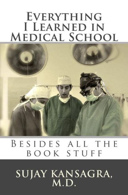 Everything I Learned In Medical School Besides All The Book Stuff